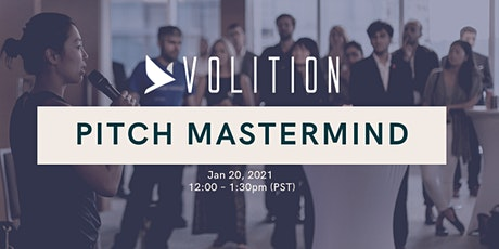 Volition Pitch Mastermind  |  Jan 20 tickets