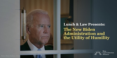 The New Biden Administration and the Utility of Humility tickets