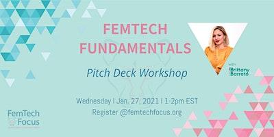 Jan 27th, FemTech Fundamentals – Pitch Deck Workshop