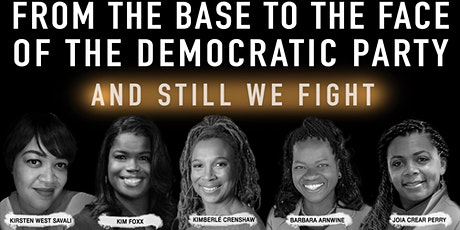 From the Base to the Face of the Democratic Party: And Still We Fight tickets