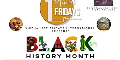 Virtual 1st Fridays - Black History Month Int'l Celebration & Showcase tickets