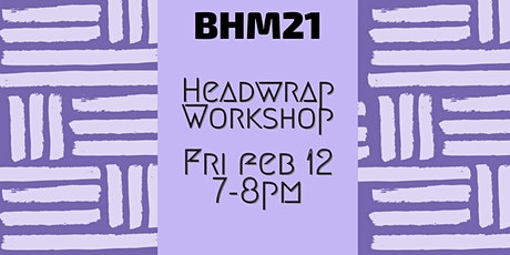 Head Wrap Workshop (BHM21) tickets