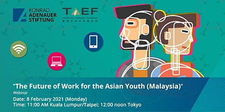 The Future of Work for the Asian Youth Webinar Series tickets