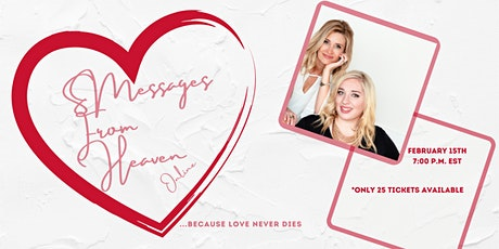 Messages From Heaven. Because Love Never Dies tickets