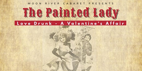 The Painted Lady - Love Drunk - A Valentines Affair tickets