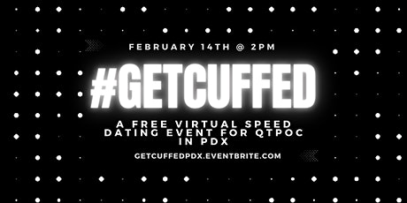 #GETCUFFED: A virtual Valentine's speed dating event for QTPOC tickets