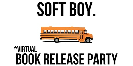 """soft boy."" Virtual Book Release Party tickets"