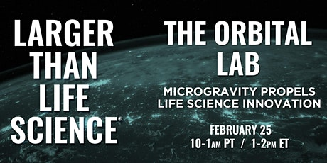 LARGER THAN LIFE SCIENCE | The Oribtal Lab tickets