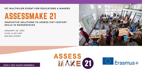 ASSESSMAKE21:  Inaugural Multiplier Event for Educators and Makers tickets