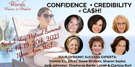 CONFIDENCE + CREDIBILITY = CA$H 2-DAY Virtual Summit - Feb. 2021 tickets
