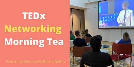 TEDx, Networking and Morning Tea tickets