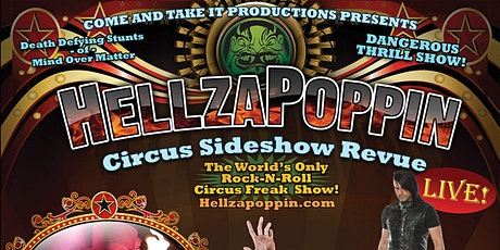 HELLZAPOPPIN CIRCUS SIDESHOW REVIEW tickets