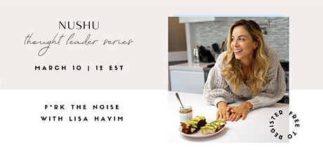 F*RK THE NOISE: How to Listen, Honor and Trust Your Body with Lisa Hayim tickets