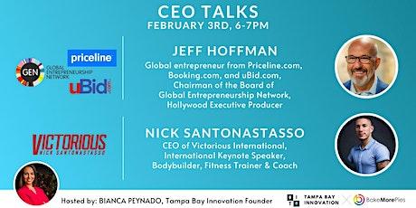 """CEO TALKS"" with Jeff Hoffman & Nick Santonastasso tickets"