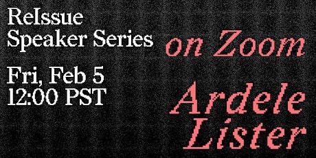 ReIssue Speaker Series: Ardele Lister tickets