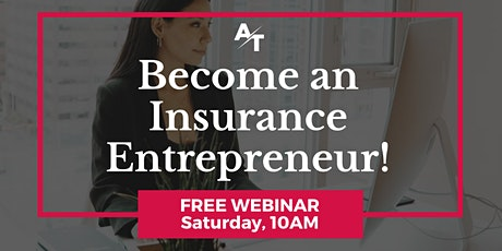 Be an Insurance Entrepreneur Today! [Free Webinar] tickets