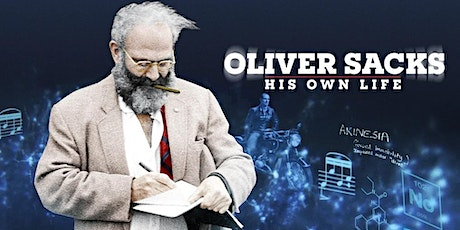 OLIVER SACKS: HIS OWN LIFE - Special Screening and Talk-Back tickets