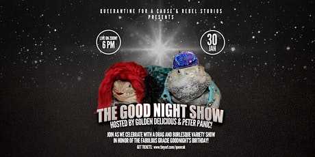The Good Night Show: A Drag and Burlesque Variety Show tickets