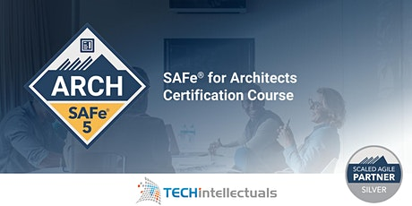 SAFe for Architects Certification Course- SAFe Arch - Live Virtual Training tickets