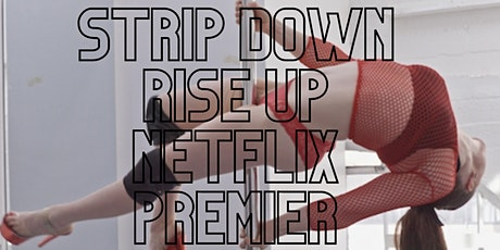 """Strip Down Rise Up"" Netflix Premiere Watch Party tickets"