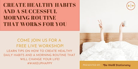 Create a Successful Morning Routine That Works for You: FREE Live Workshop tickets