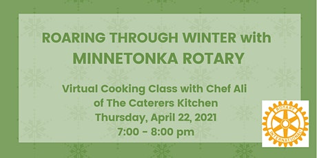 Roaring through Winter with Minnetonka Rotary - COOKING CLASS W/ CHEF ALI tickets