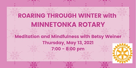 Roaring through Winter with Minnetonka Rotary - MEDITATION & MINDFULNESS tickets