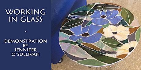 Working in Glass - demonstration by Jennifer O'Sullivan tickets