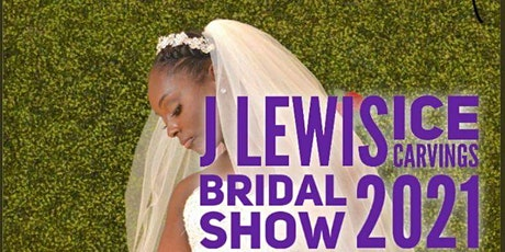 J. Lewis Ice Carving's Bridal Show 2021!! tickets