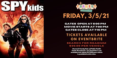 SPY KIDS - Presented by The Roadium Drive-In tickets