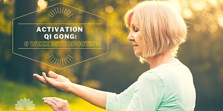 Activation Qi Gong: 6 Week Introduction tickets