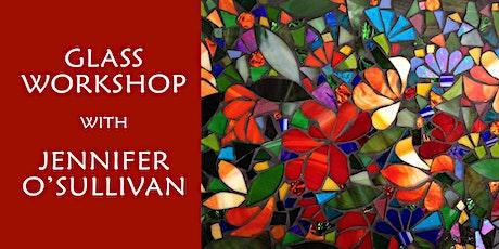 Glass Workshop - with Jennifer O'Sullivan tickets