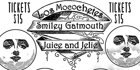 Los Mocochetes // Smiley Gatmouth // Juice & Jelie // Special Guests tickets
