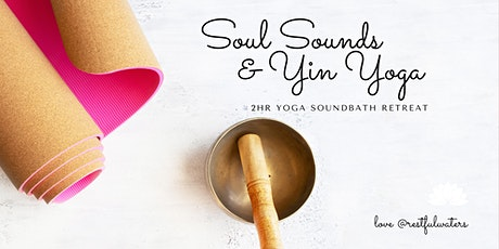 Soul Sounds & Yin Yoga tickets