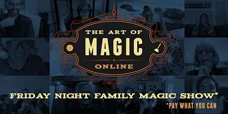 The Art of Magic Online: Family Virtual Magic Show tickets