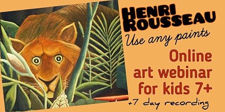 Henri Rousseau - Online Art Webinar for Kids 7+ tickets