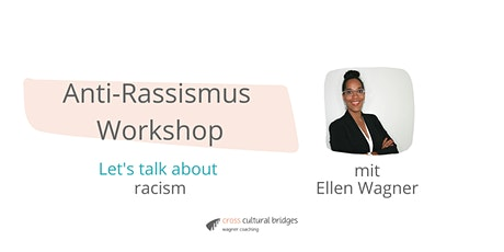 Anti-Rassismus Workshop mit Ellen Wagner  - Let's talk about racism Tickets