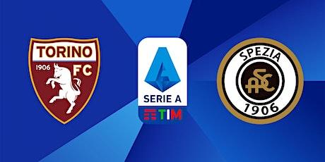 ONLINE@!.Torino - Spezia in. Dirett Live 2021 biglietti