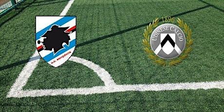 ONLINE@!.Sampdoria - Udinese in. Dirett Live 2021 biglietti