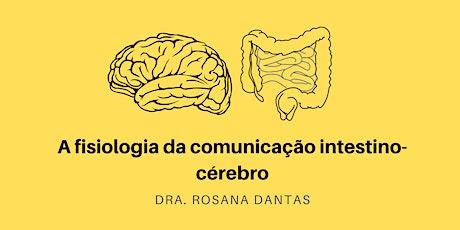 A Fisiologia da comunicação intestino-cérebro ingressos