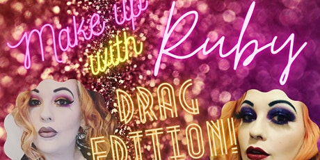 Make up with Ruby: Drag Edition - Online Workshop for Charity tickets