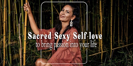 Sacred Sexy Self-Love to Bring Passion into your Life tickets