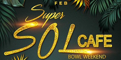 Super Sol Cafe - A Bowl Weekend Special Edition Sol Cafe tickets