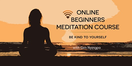 Be kind to yourself - online beginners meditation course (February) tickets