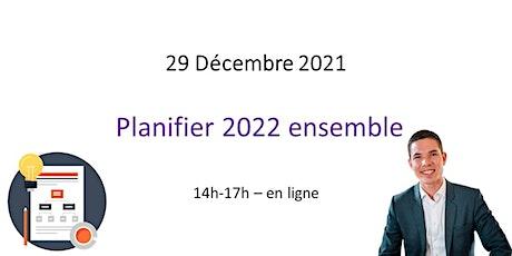 Planifier 2022 ensemble tickets