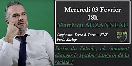 L'ENS Paris-Saclay reçoit Matthieu Auzanneau. tickets