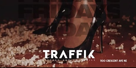 ATLANTA's #1 FRIDAY NIGHT Party @ TRAFFIK! tickets