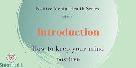 Positive Mental Health Series ~ Episode One ~ Introduction tickets