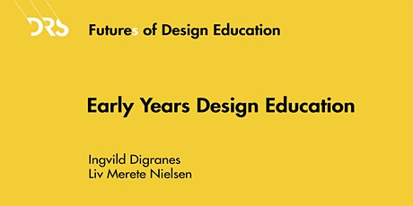 Futures of Design Education Meetup 4: Early Years Design Education tickets