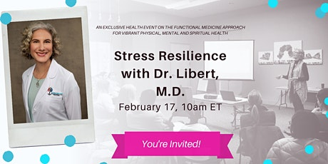 Stress Resilience with Dr. Libert M.D. Functional Medicine & Vibrant Health tickets